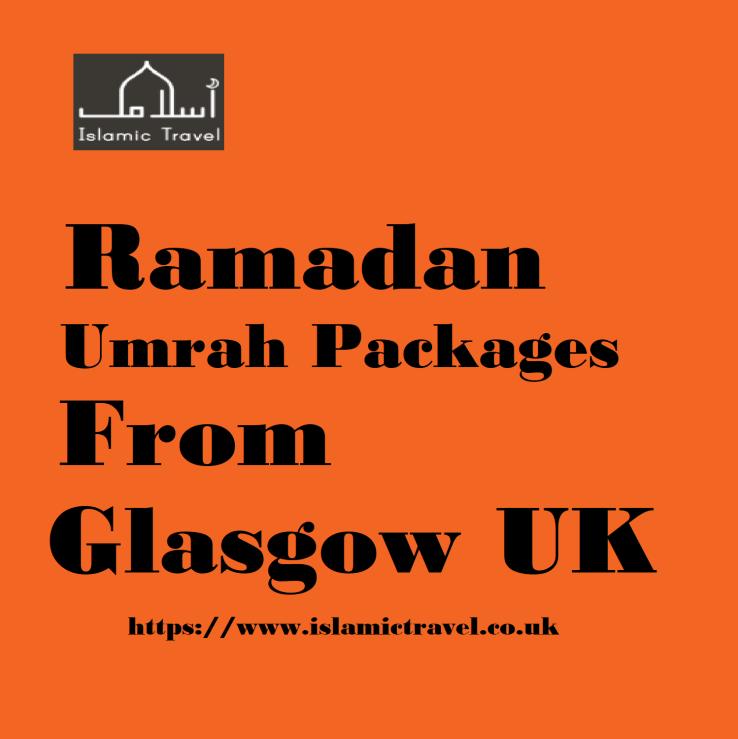 Ramadan Umrah Packages from Glasgow UK